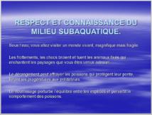 Respect et connaissance du milieu subaquatique.